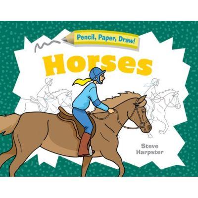 Pencil, Paper, Draw! Horses, Pencil, Paper, Draw!