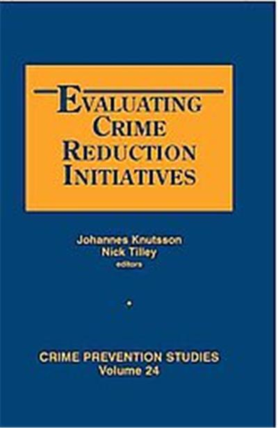 Evaluating Crime Reduction Initiatives, Crime Prevention Studies