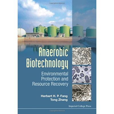 Anaerobic Biotechnology: Environmental Protection And Resource Recovery - [Livre en VO]