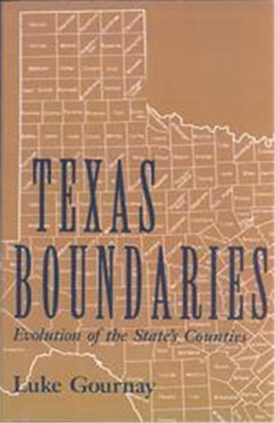 Texas Boundaries, Centennial Series of the Association of Former Students, Texas A&m universiTy, 59