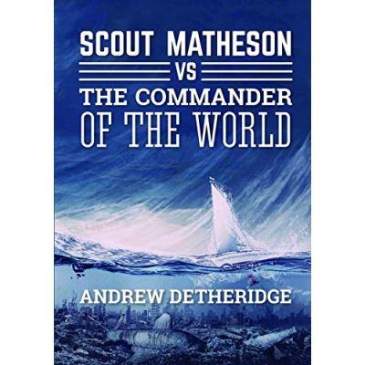 Scout Matheson Versus The-Commander-of-the-World - [Version Originale]