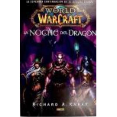 World Of Warcraft. La Noche Del Dragon - RICHARD A. KNAK,