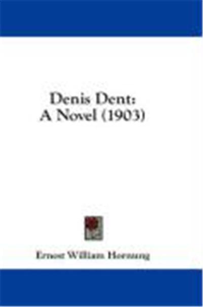 Denis Dent: A Novel (1903)