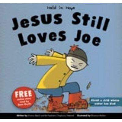 Jesus Still Loves Joe (Held in Hope)