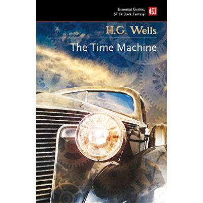 The Time Machine (Essential Gothic, SF & Dark Fantasy) - [Livre en VO]