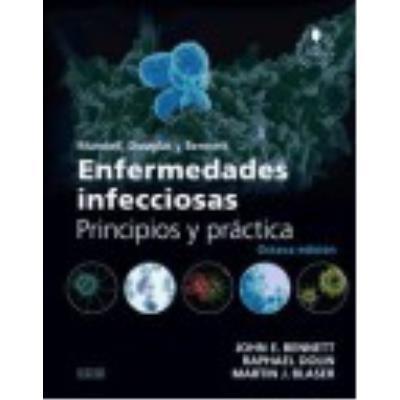 Mandell, Douglas Y Bennett. Enfermedades Infecciosas. Principios Y Práctica Con Acceso Web - Blaser, Martin J., Dolin, Raphael, Bennett, John E.