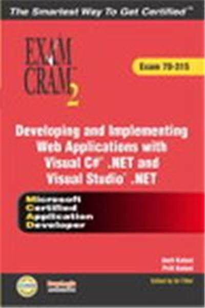 Developing and Implementing Web Applications With Visual Basic .Net and Visual Studio .Net, Exam Cram 2