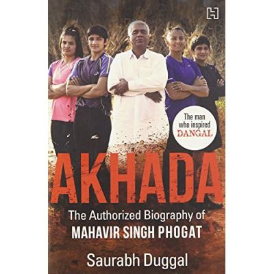 Akhada: The Authorized Biography of Mahavir Singh Phogat - [Version Originale]