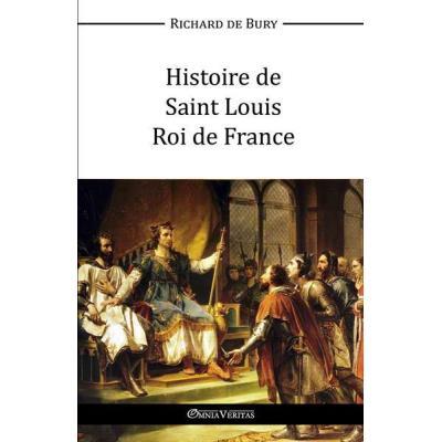 Histoire De Saint Louis, Roi De France