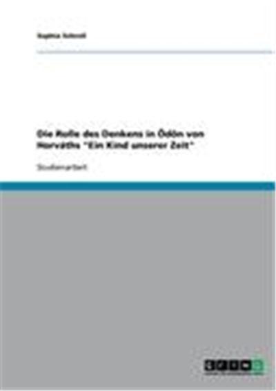 Die Rolle des Denkens in Ödön von Horváths \