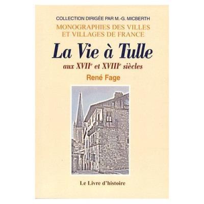 La Vie À Tulle Aux Xviième Et Xviiième Siècles René Fage