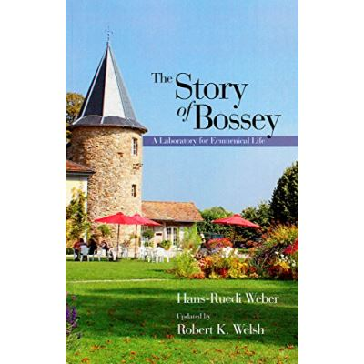 The Story of Bossey: A Laboratory for Ecumenical Life - [Livre en VO]