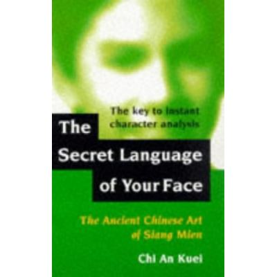 The Secret Language of Your Face: Ancient Chinese Art of Siang Mien