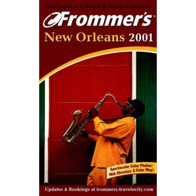 New Orleans 2001 (Frommer's Complete Guides) - [Version Originale]