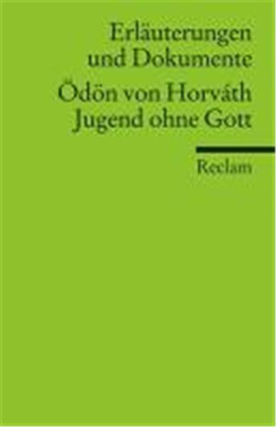 Erläuterungen und Dokumente zu: Ödön von Horváth: Jugend ohne Gott