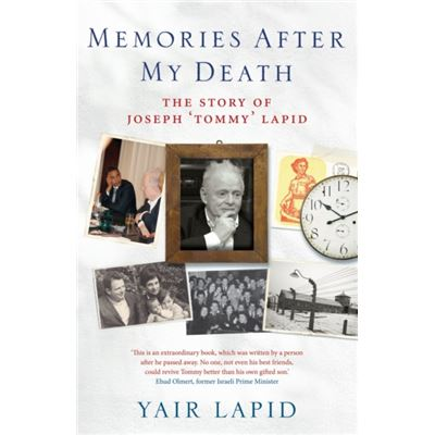 Memories After My Death: The Story Of Joseph 'Tommy' Lapid (Paperback)