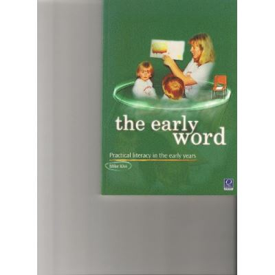 The Early Word: Practical Literacy in the Early Years - [Livre en VO]