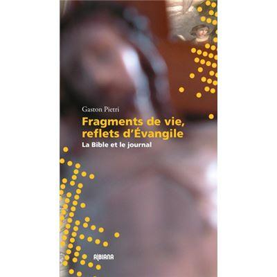 Fragments de vie et reflets d'Evangile - La Bible et le journal