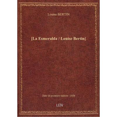 [La Esmeralda / Louise Bertin]