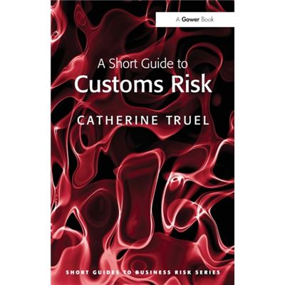 A Short Guide To Customs Risk (Short Guides To Business Risk) (Paperback)