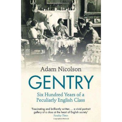 Gentry: Six Hundred Years of a Peculiarly English Class - [Version Originale]