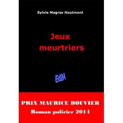Jeux meurtriers - Prix Maurice Bouvier 2014