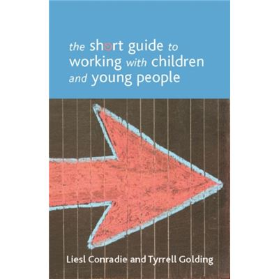 The Short Guide To Working With Children And Young People (Short Guides Series) (Paperback)