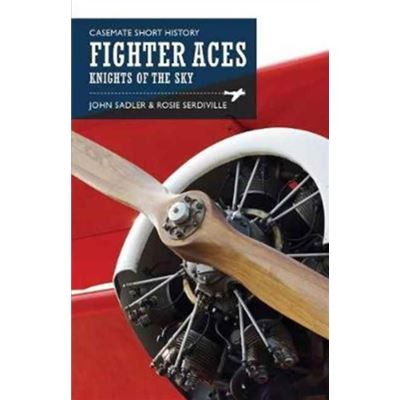 Casemate Short History Of Fighter Aces