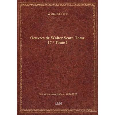Oeuvres de Walter Scott. Tome 17 / Tome 1