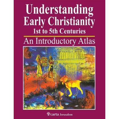 Understanding Early Christianity, 1st to 5th Centuries: An Introductory Atlas - [Livre en VO]