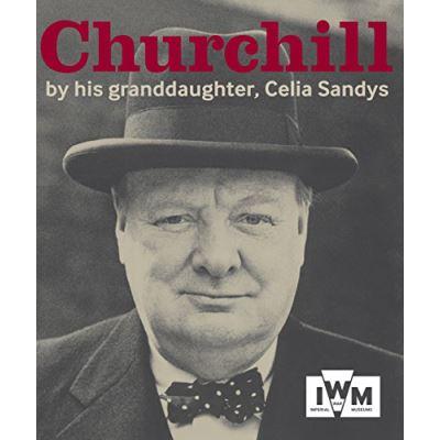 Churchill: By His Granddaughter, Celia Sandys - [Livre en VO]
