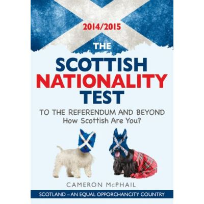 The Scottish Nationality Test 2014/15: To The Referendum and Beyond: How Scottish are You?