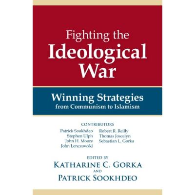 Fighting the Ideological War: Winning Strategies from Communism to Islamism - [Livre en VO]