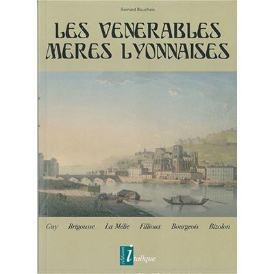Les vénérables Mères Lyonnaises - Guy, Brigousse, La Mélie, Fillioux, Bourgeois, Bizolon