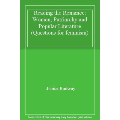 Reading the Romance: Women, Patriarchy and Popular Literature (Questions for feminism) - [Livre en VO]