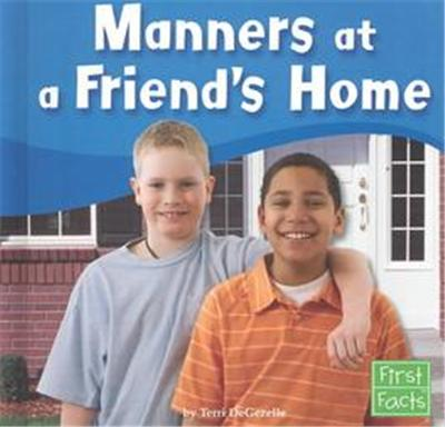 Manners at a Friend's Home, First Facts Series