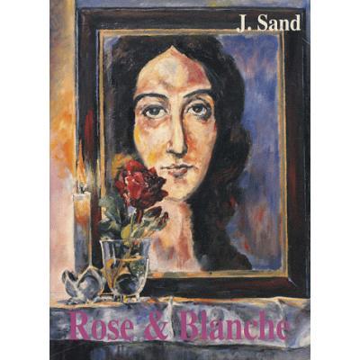 Rose et Blanche. Ou la comédienne et la religieuse