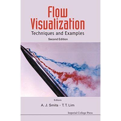 Flow Visualization: Techniques and Examples - [Livre en VO]