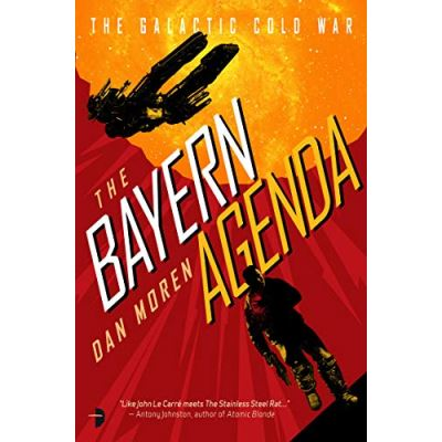 The Bayern Agenda (Book One of the Galactic Cold War) - [Version Originale]