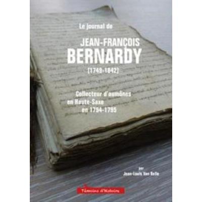 Le Journal De Jean-François Bernardy (1749-1842), Collecteur D'Aumônes En Haute-Saxe En 1794-1795