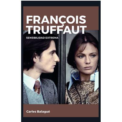 François Truffaut:Sensibilidad Extrema - [Livre en VO]