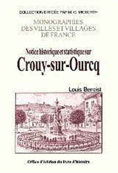 Notice historique et statistique sur Crouy-sur-Ourcq