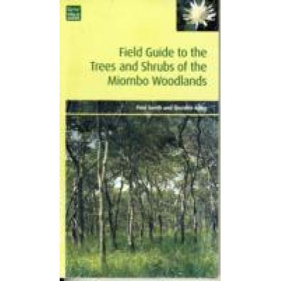 Field Guide to the Trees and Shrubs of the Miombo Woodlands - [Version Originale]