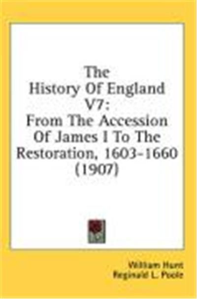 The History of England V7: From the Accession of James I to the Restoration, 1603-1660 (1907)
