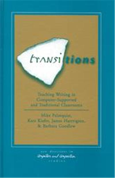 Transitions, New Directions in Computers and Composition Studies