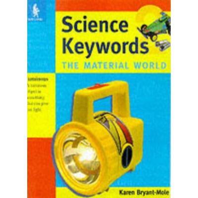 Keywords: Science Keywords: The Material World - [Version Originale]