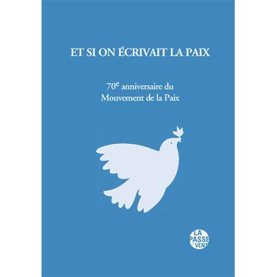 Et Si On Écrivait La Paix, 70E Anniversaire Du Mouvement De La Paix