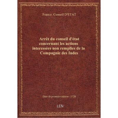 Arrêt du conseil d'état concernant les actions interessées non remplies de la Compagnie des Indes