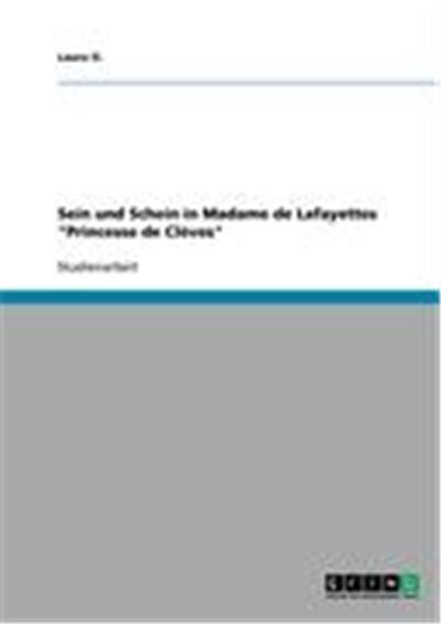 Sein und Schein in Madame de Lafayettes \