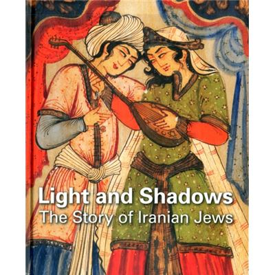 Light And Shadows: The Story Of Iranian Jews (Hardcover)